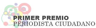 Primer Premio Periodista Ciudadano