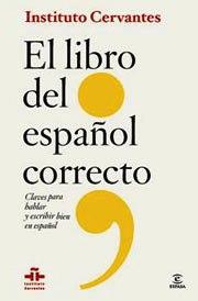 El libro del español correcto. Claves para escribir y hablar bien en español